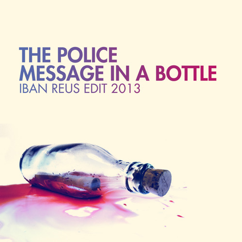 The Police - Message In a Bottle (Iban Reus Edit 2013)