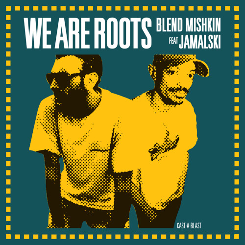 Blend Mishkin ft. Jamalski - We Are Roots (Free Download)