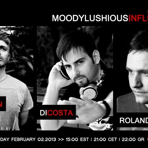 Moodylushious Influences Episode 22 (February 2013 Edition) (Host Mix By Di Costa)
