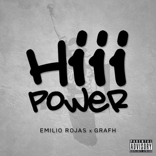 "Emilio Rojas & Grafh ""Hiii Power"" (Freestyle)"