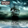 Yorkshire Tea Party - Captain Of My Ship (Original Mix) FULL 320kbps MP3 DOWNLOAD