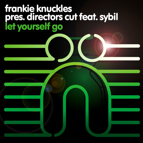 Frankie Knuckles pres. Director's Cut feat. Sybil - Let Yourself Go (Director's Cut Mix - Web Edit)