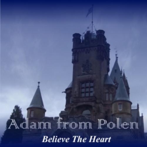 Adam from Polen - Believe The Heart (original)