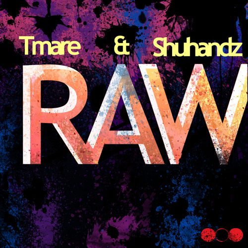 Tmare & Shuhandz - R.A.W. (Original Mix) OUT NOW MARCH 2ND!!