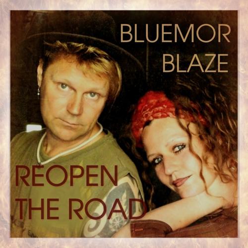 BLUEMOR BLAZE-REOPEN THE ROAD