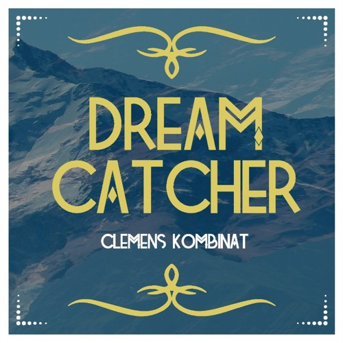Clemens Kombinat - Dreamcatcher Jan 2013