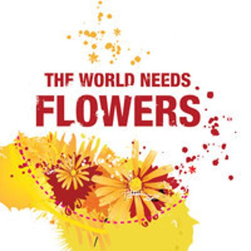 The World Needs Flowers (Valentine's Edition)