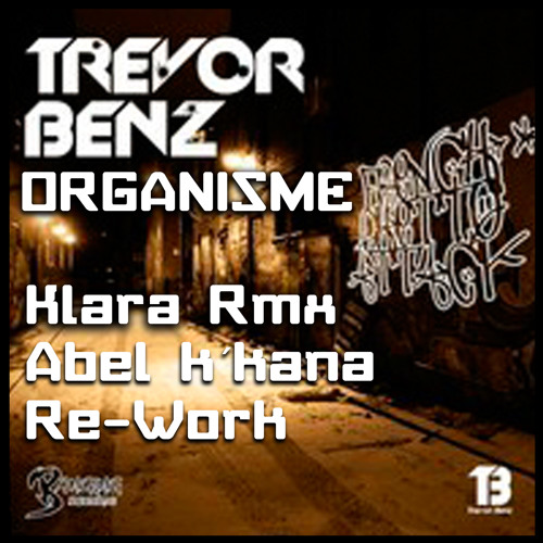 [FREETRACK] Trevor Benz - Organisme (Klara remix) (Abel k´kaña Re-work)