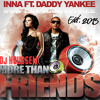 INNA feat. Daddy Yankee - More Than Friends rimx bu dj houssem costa