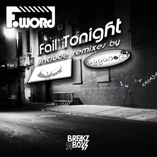 F-Word - Fail Tonight (Original) - OUT NOW ON BEATPORT
