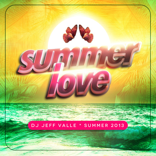 SUMMER LOVE by JEFF VALLE.......(DOWNLOAD)