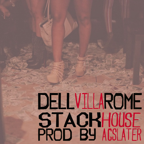 ATL | Dell Harris - Stackhouse Featuring Villa + Rome Fortune + AC Slater