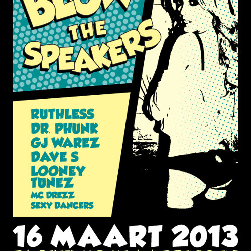 Blow The Speakers #5 - 16 Maart 2013