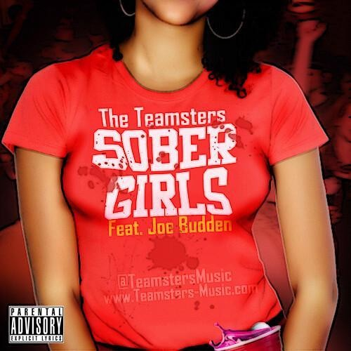 TheTeamsters - Sober Girls Feat Joe Budden