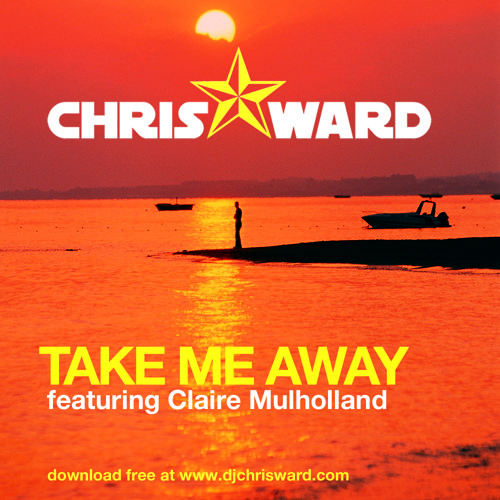 Chris Ward feat Claire Mulholland - Take Me Away (Original Mix)
