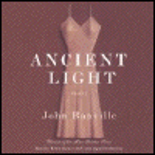 ANCIENT LIGHT by John Banville, read by Robin Sachs