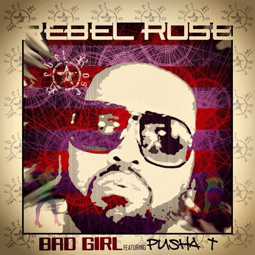Rebel Rose f/ Pusha T- Bad Girl