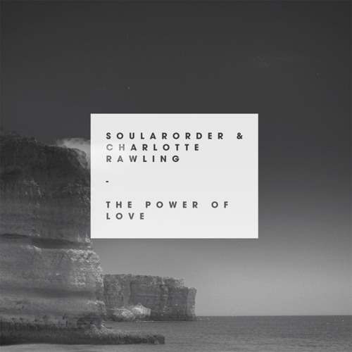 Soular Order & Charlotte Rawling - The Power Of Love