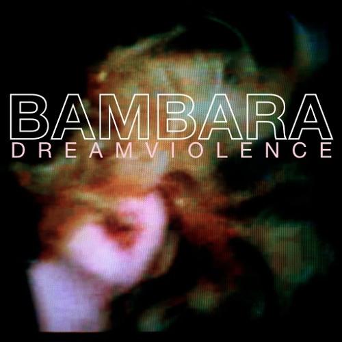 """BAMBARA - DREAMVIOLENCE - 06 """"Nail Polish"""""""