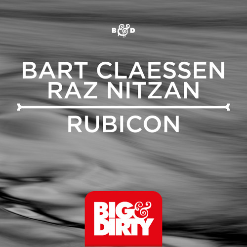 Bart Claessen & Raz Nitzan - Rubicon (OUT NOW)