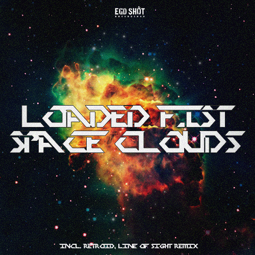 Loaded Fist - Space Clouds (Line Of Sight Remix)