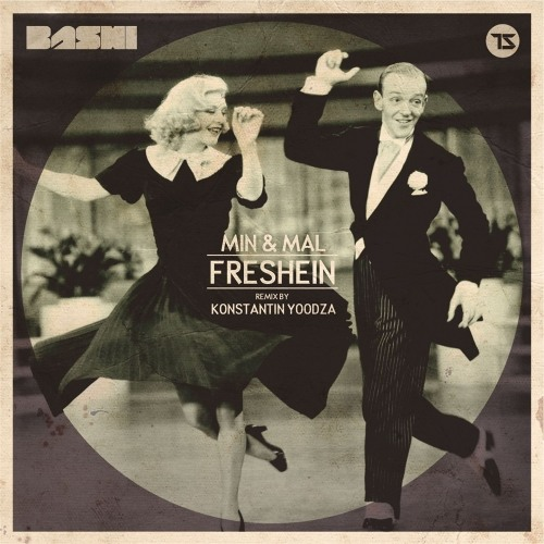 Min&Mal - Freshein (Original Mix) [Bashi Records] OUT ON BEATPORT !!!