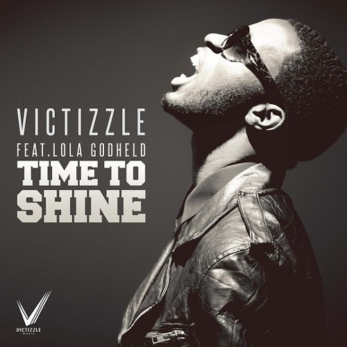 Victizzle - Time To Shine (feat. Lola Godheld)