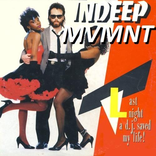 "Indeep - Last Night A Dj Saved My Life (MVMNT's ""Away Goes Trouble Down The Drain"" Rebounce)"