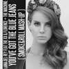 Lana del Rey feat. The XX & Florence + The Machine - You've Got The Blue Jeans (Smoke&Roll Mash-Up)