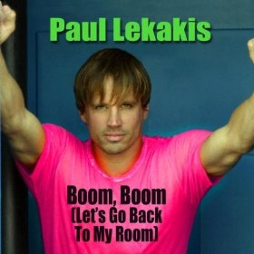Paul Lekakis - Boom boom (let's go back to my room) Sin's Dub