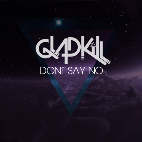 Dont Say No (FREE DOWNLOAD IN BUY LINK)