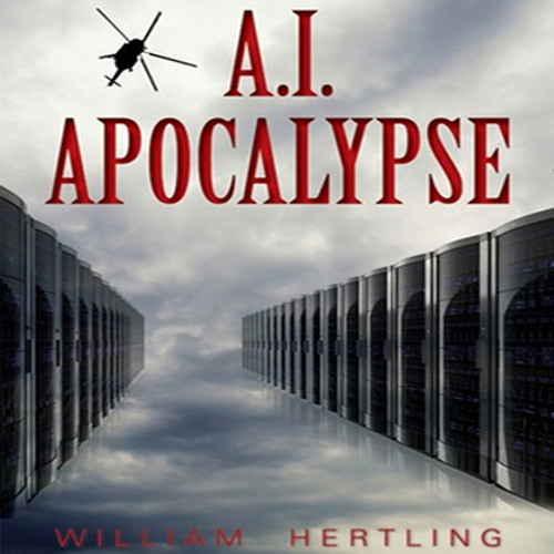 A.I. Apocalypse by William Hertling, Narrated by J.M. Badger