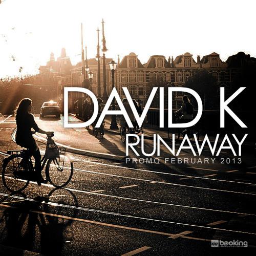 David K - RUNAWAY [Promo Februar 2013]