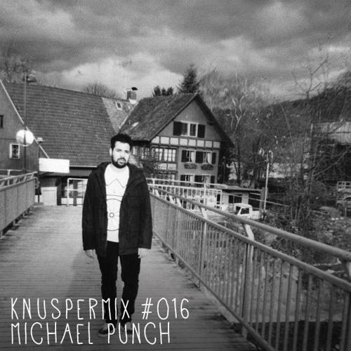 Knuspermix #016 - Michael Punch