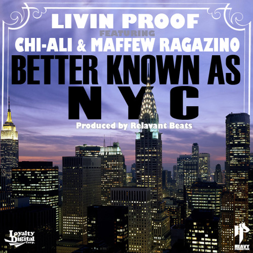 Livin Proof – Better Known As NYC (con Chi-Ali & Maffew Ragazino)