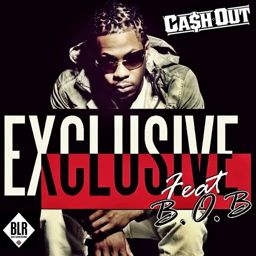 CA$H OUT - Exclusive featuring B.O.B. (explicit single)