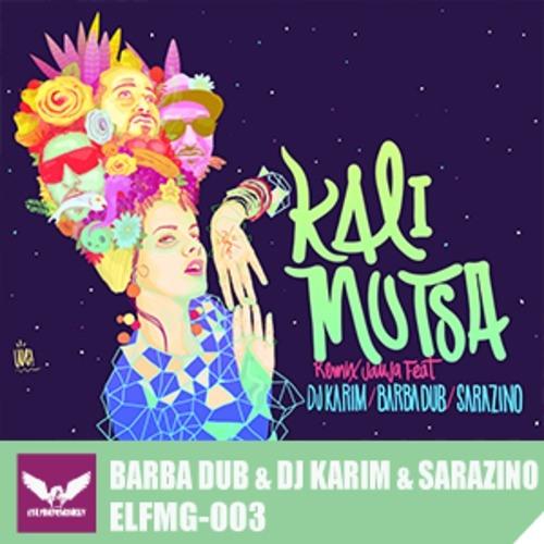 Jauja (el Barba dub, DJ Karim & Sarazino RMX) // Kalimutsa