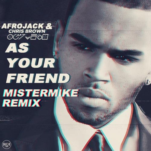 TRAPSTEP | Afrojack Chris Brown - As Your Friend - Mistermike Remix