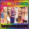 Beatsmakers - Pop Divas Remixed 2k13