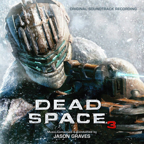 Dead Space 3 By Jason Graves On Soundcloud Hear The World S Sounds