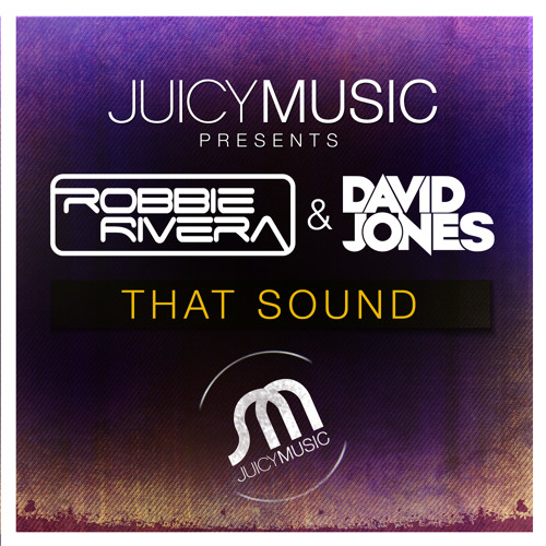 Robbie Rivera & David Jones - That Sound (Original Mix)