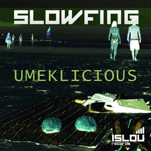 Slowfing - Umeklicious (Preview 112k) * OUT BEATPORT