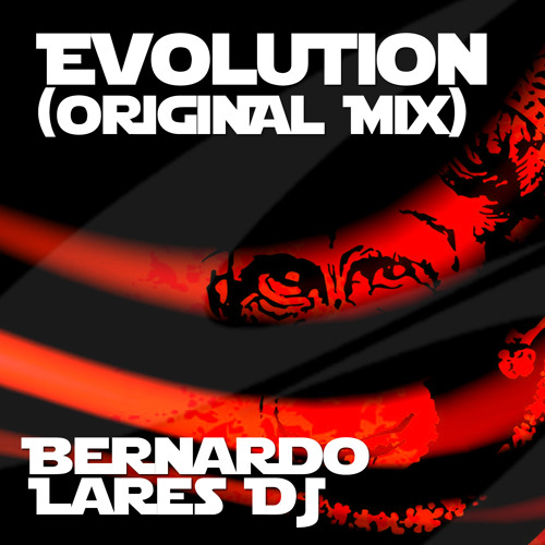 Evolution (Original Mix) - Bernardo Lares DJ