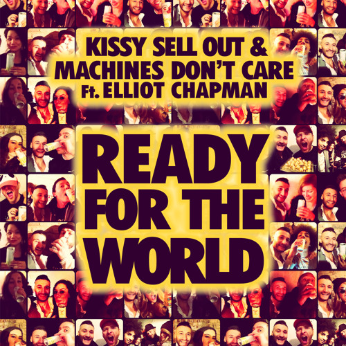 Kissy Sell Out & Machines Don't Care - Ready For The World Ft. Elliot Chapman OUT NOW