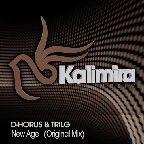 D-Horus & Trilg – New Age (Original mix) [Kalimira Music]