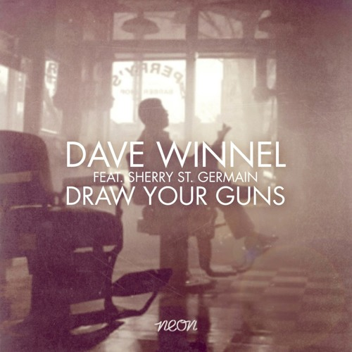 2013 - Draw Your Guns (Denzal Park Mix) - Dave Winnel feat. Sherry St. Germain
