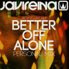 Alice Deejay - Better Off Alone (Javi Reina Personal Mix) FREE DOWNLOAD!