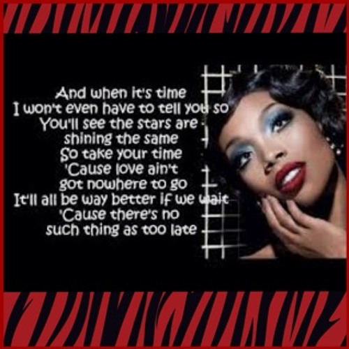 Brandy- No Such Thing As Too Late