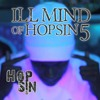 """Ill Mind of Hopsin 5"" by Hopsin"