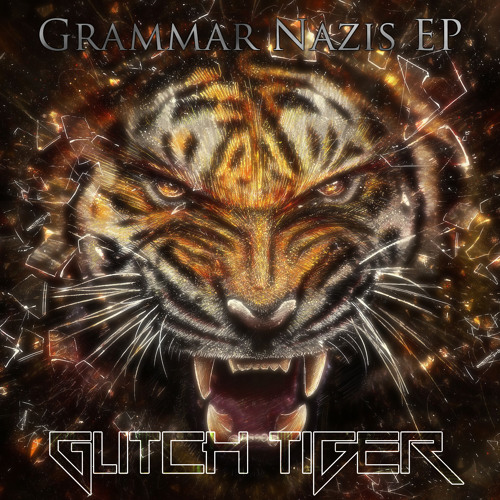 Glitch Tiger - Grammer Nazis (Original mix)